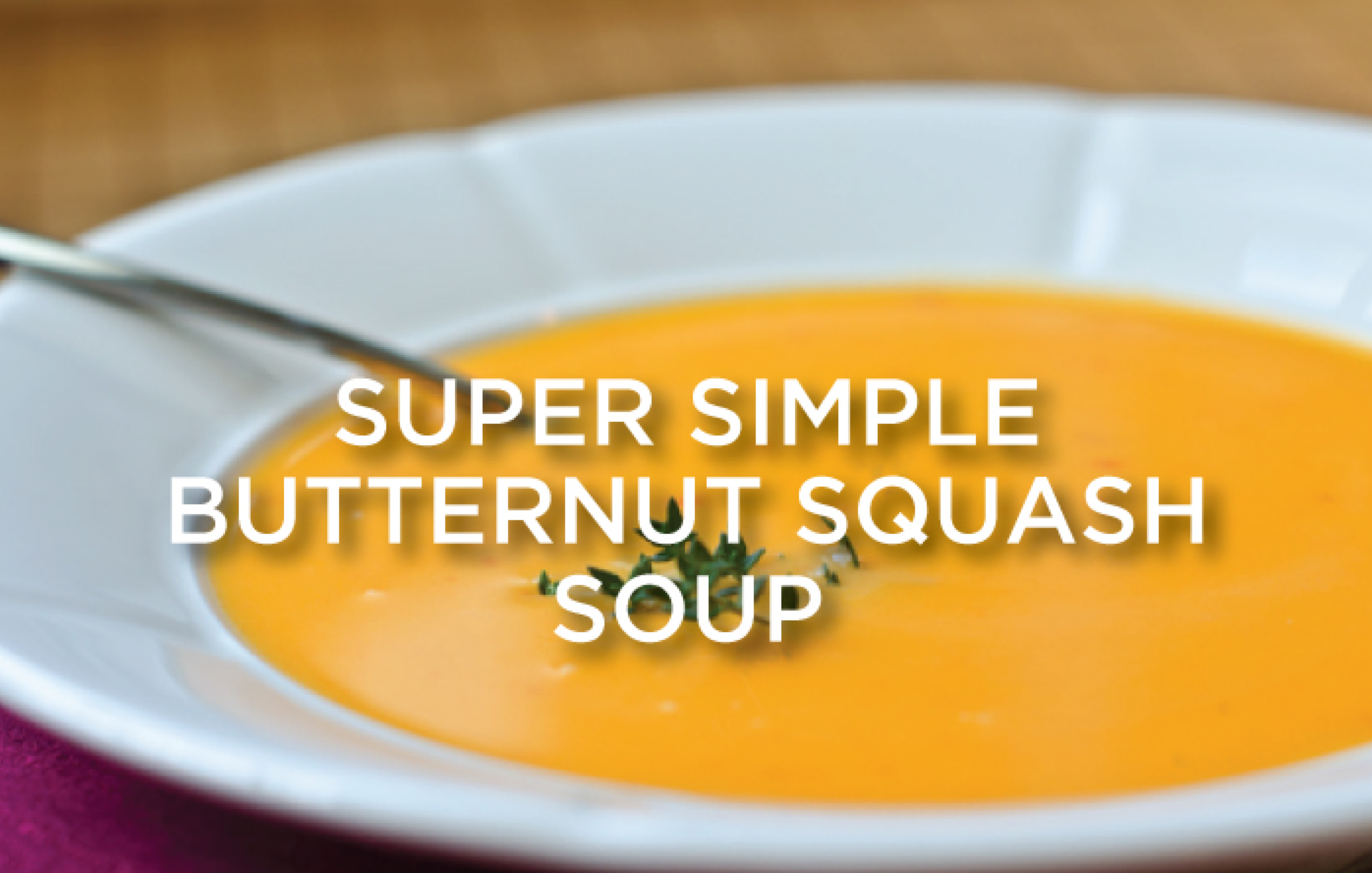 Super Simple Butternut Squash Soup by Sami G